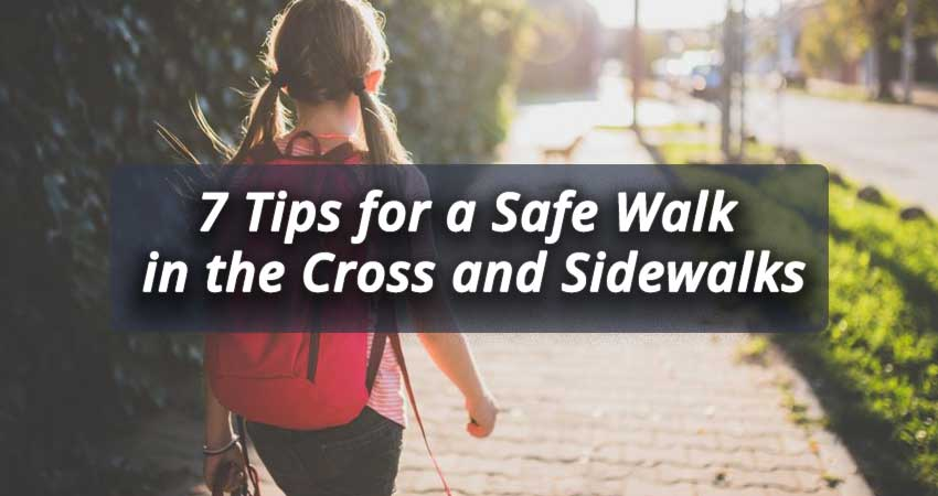 7-Tips-for-a-Safe-Walk-in-the-Cross-and-Sidewalks