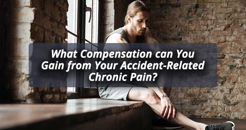 What-Compensation-can-You-Gain-from-Your-Accident-Related-Chronic-Pain