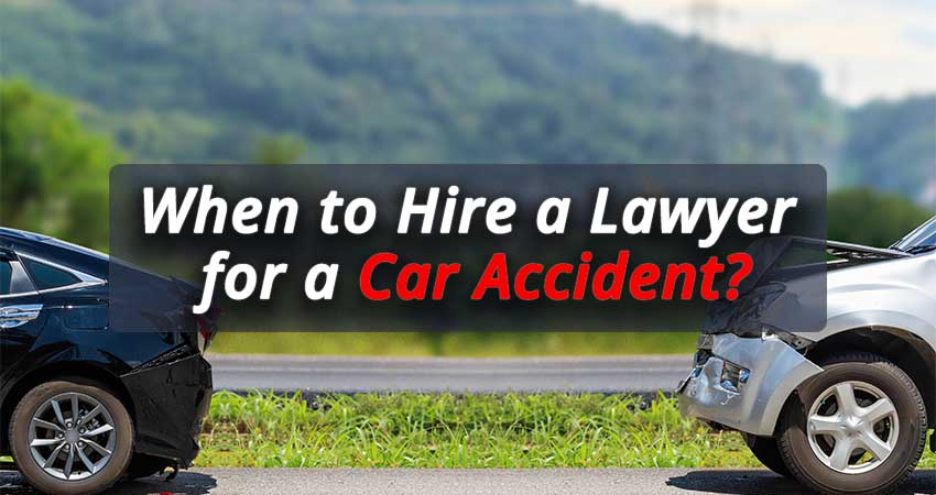 When-to-Hire-a-Lawyer-for-a-Car-Accident