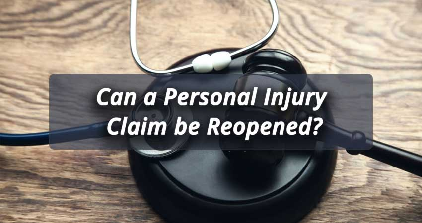 Can a Personal Injury Claim be Reopened? - Injury lawyer