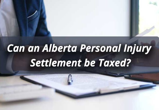 Can-an-Alberta-Personal-Injury-Settlement-be-Taxed