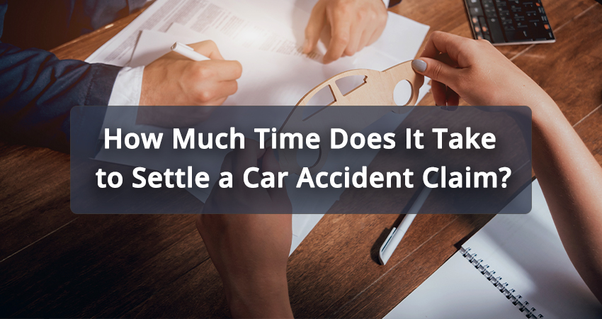 How-Much-Time-Does-it-Take-to-Settle-a-Car-Accident-Claim