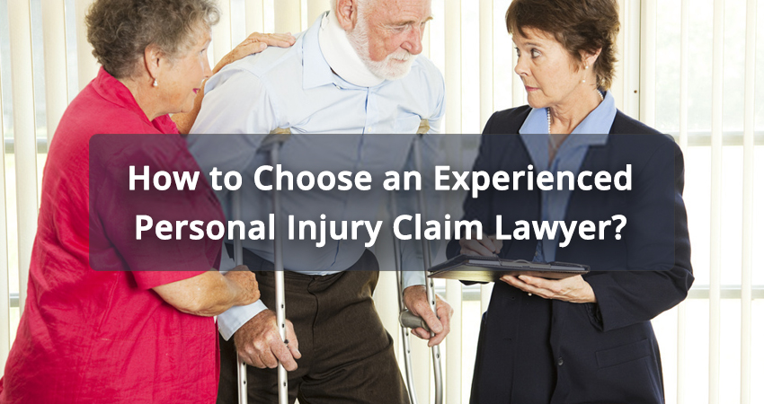 How to Choose an Experienced Personal Injury Claim Lawyer